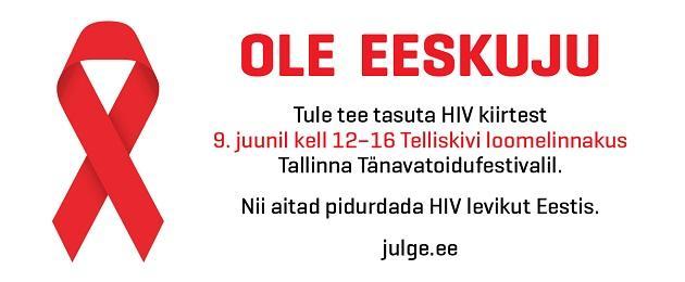 Ole eeskuju – aita pidurdada HIV levikut Eestis!